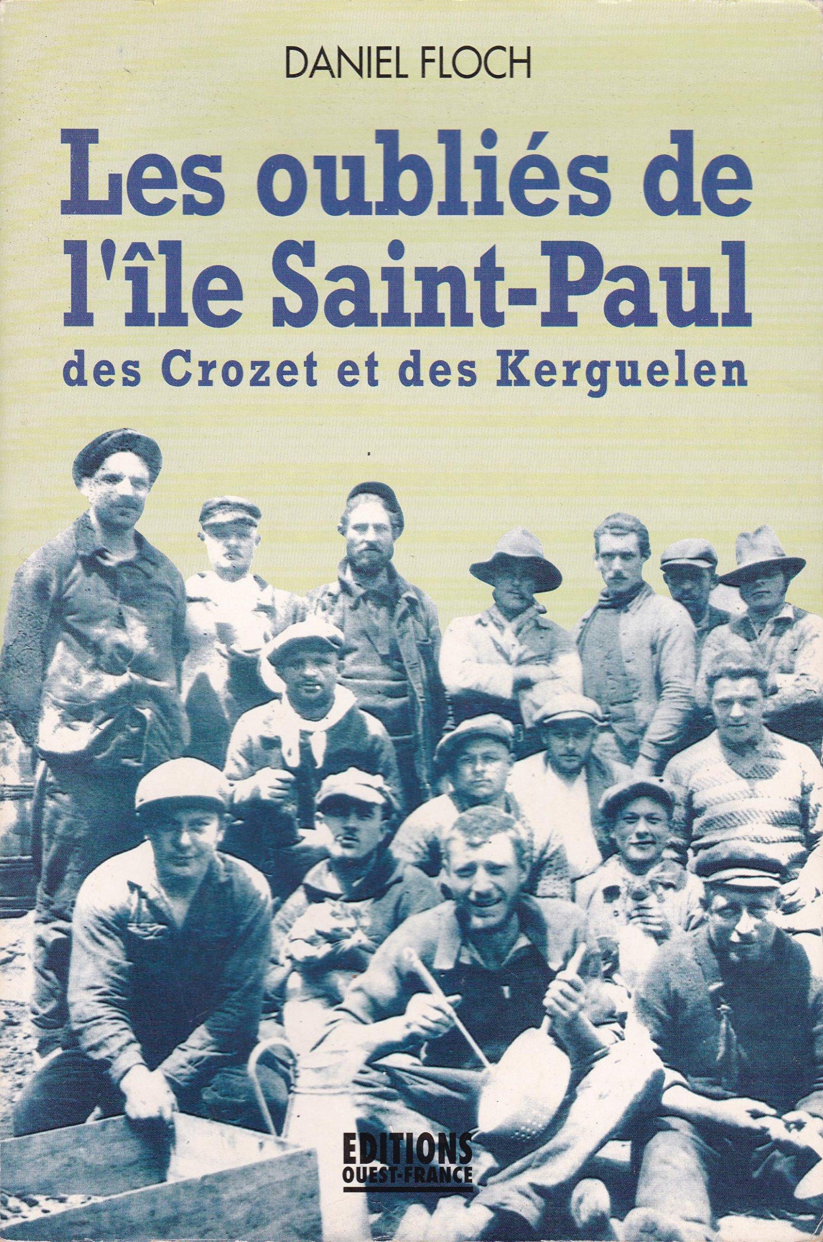 Les Oublies De L Ile Saint Paul Des Crozet Et Des Kerguelen Amaepf